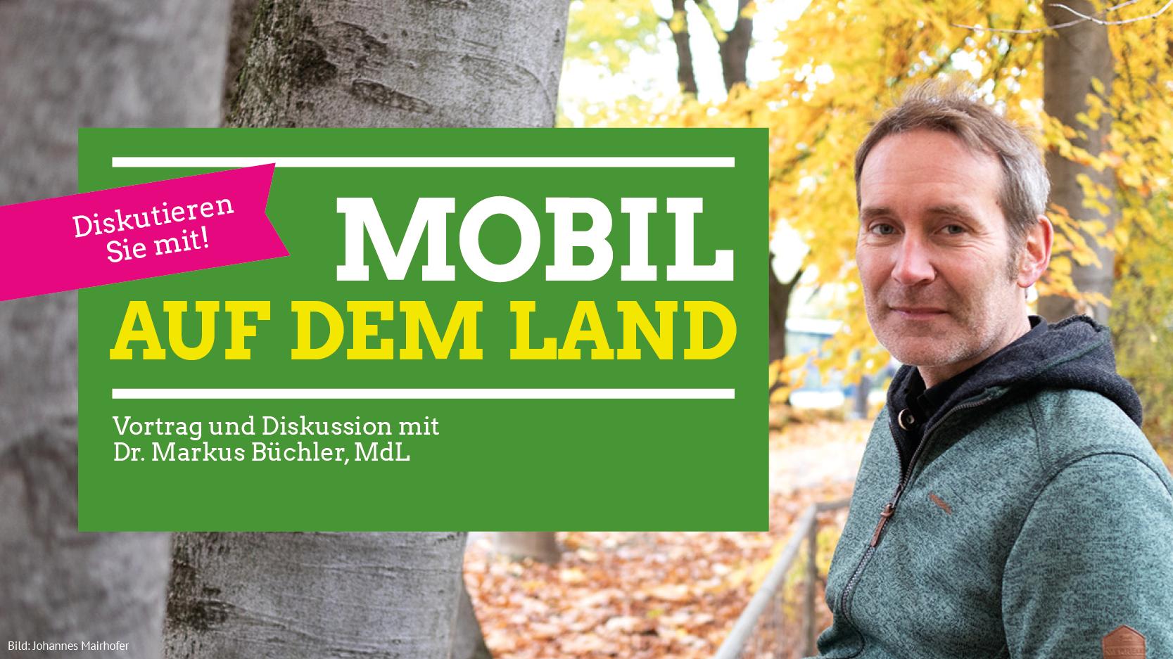 Mobil auf dem Land – Vortrag und Diskussion mit Dr. Markus Büchler, MdL und Martina Neubauer